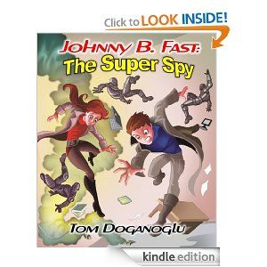 Johnny B. Fast: The Super Spy 1 [Kindle Edition] REVIEW
