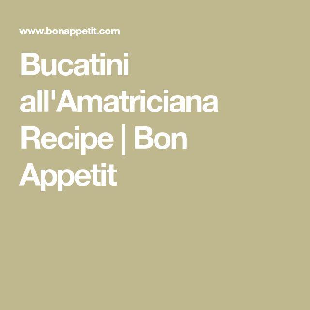 Bucatini all'Amatriciana Recipe | Bon Appetit