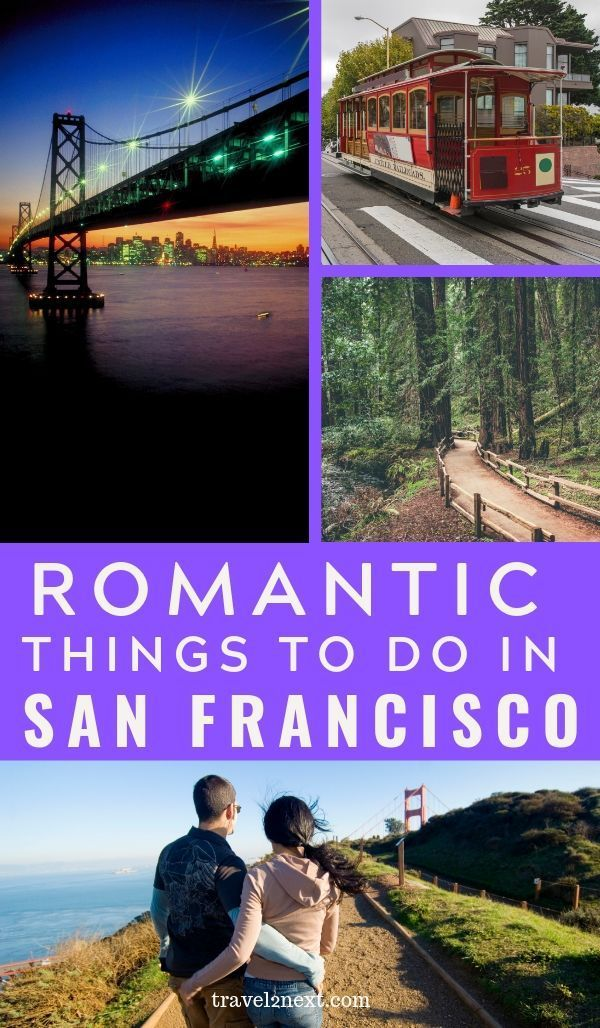 11 Romantic Things To Do In San Francisco Romantic Things To Do Best Places To Travel California Travel