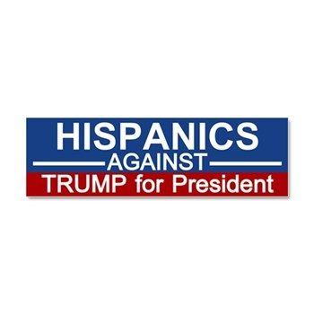 Hispanics against trump car magnet 10 x election 2016 bumper stickers magnets funny and political bumper stickers
