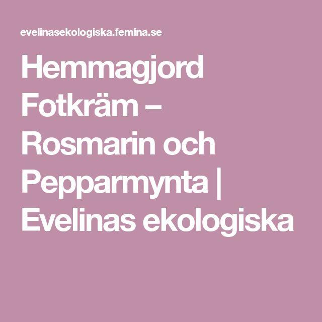 Hemmagjord Fotkräm – Rosmarin och Pepparmynta | Evelinas ekologiska