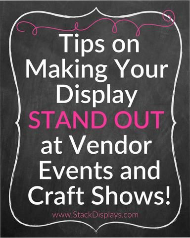 How to make your vendor table or craft booth stand out. Tips on how to display your products at craft shows.