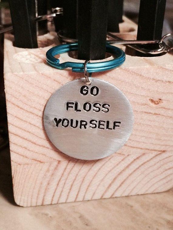 Dental Hygienist Go Floss Yourself Keychain by TAStamping on Etsy