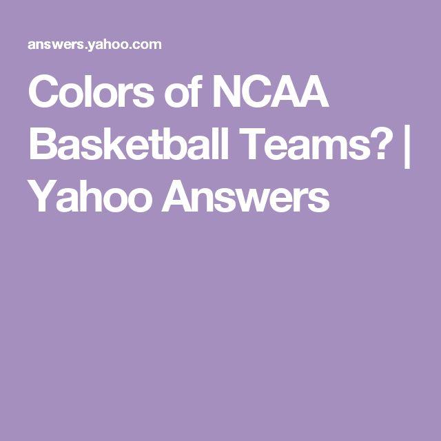 Colors of NCAA Basketball Teams? | Yahoo Answers