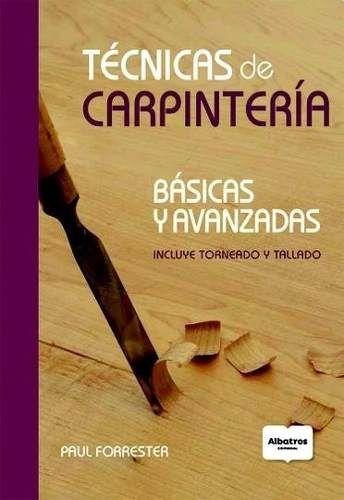 Tecnicas De Carpinteria – Paul Forrester – Albatros