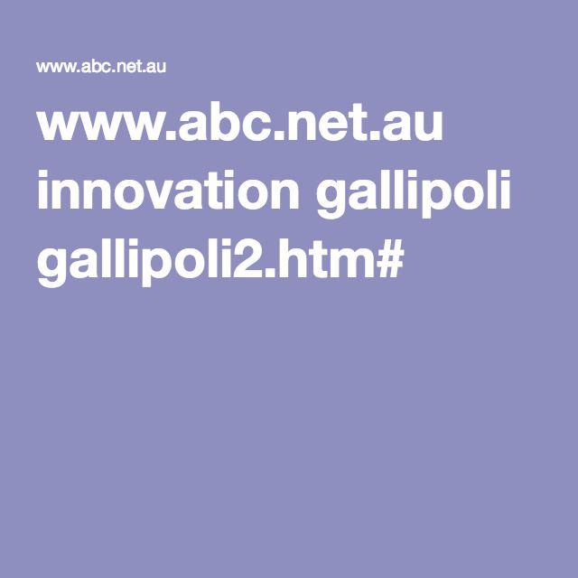 www.abc.net.au innovation gallipoli gallipoli2.htm#
