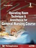 Operating Room Technique and Anesthesia for General Nursing Course by CP Thresyamma Paper Back