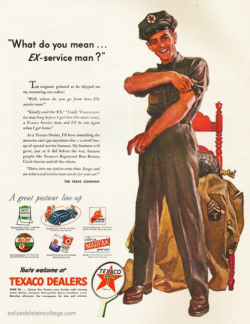 """What Do You Mean, 'Ex-Service Man?"" Texaco: Ex Service Man, Man Stuff, Illustrated Man, Print Advertising, Dealers Advertised, 1945 Anticipating, Better Life, Advertising 1940S"
