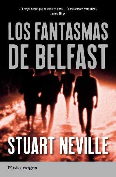 Los fantasmas de Belfast // Stuart Neville // Plata negra (Ediciones Urano)