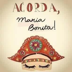 acorda, Maria Bonita!