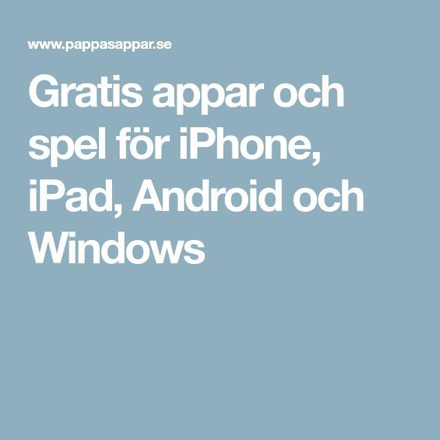 Gratis appar och spel för iPhone, iPad, Android och Windows