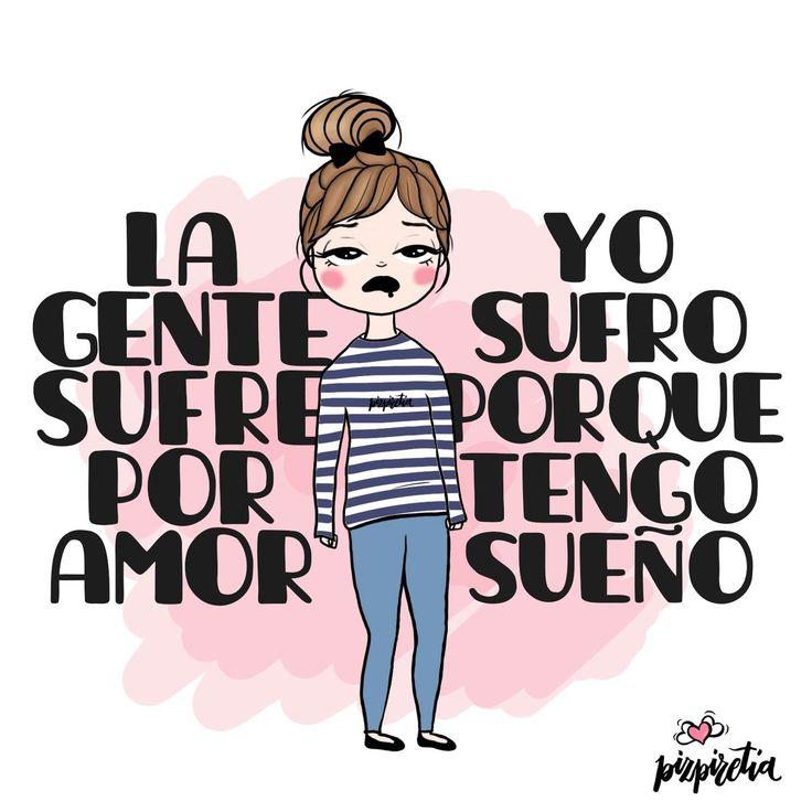La gente sufre por amor, yo sufro porque tengo sueño... #pizpiretia #humor #ilustracion