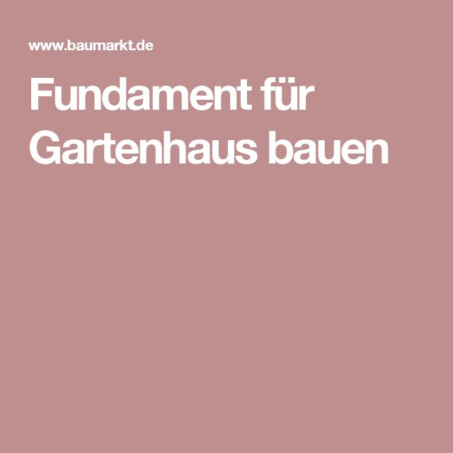 die 25 besten ideen zu fundament gartenhaus auf pinterest. Black Bedroom Furniture Sets. Home Design Ideas