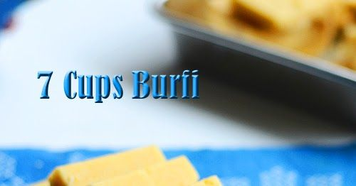 7 cups burfi or 7 cup cake is an easy Diwali sweet recipe that even beginners in cooking can make. In this post, we will learn how to make this easy sweet with step by step pictures and full video.