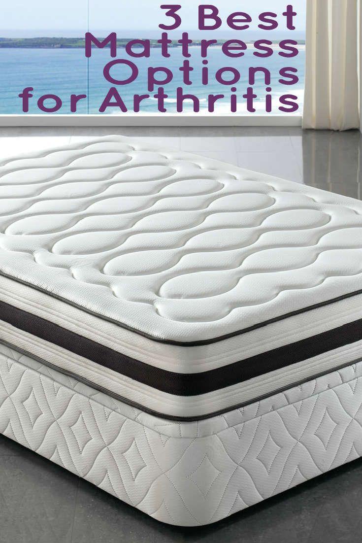 The Top 3 Best Mattress Options For Arthritis Best Mattress Bed