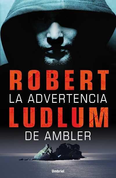 La advertencia de Ambler // Robert Ludlum // UMBRIEL THRILLER