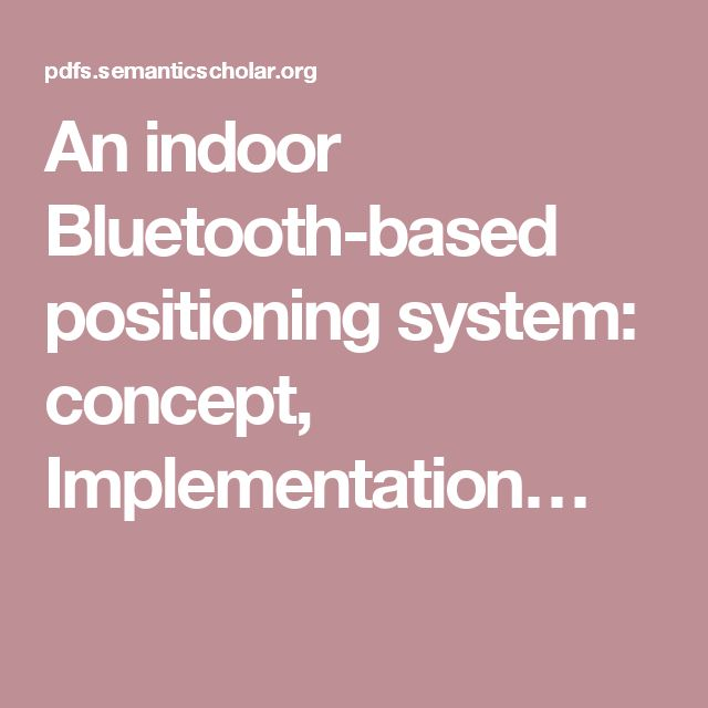 An indoor Bluetooth-based positioning system: concept, Implementation…                                                                                                                                                                                 Más