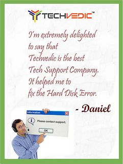 I'm extremely delighted to say that Techvedic is the best tech support company. It helped me to fix the hard disk error. - Daniel  #TechvedicReviews #Techvedic #CustomerReview #TechvedicServiceReview #ServiceReview