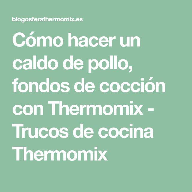 Cómo hacer un caldo de pollo, fondos de cocción con Thermomix - Trucos de cocina Thermomix