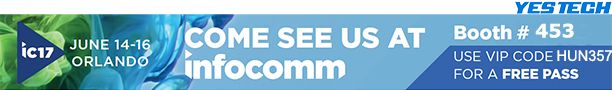 FREE PASS for InfoComm 2017 is available for our guests. Simply register your information with YESTECH(Booth NO. 453) VIP code HUN357, you will save $299 or more. Be our guests! See you in Orlando! www.yes-led.com