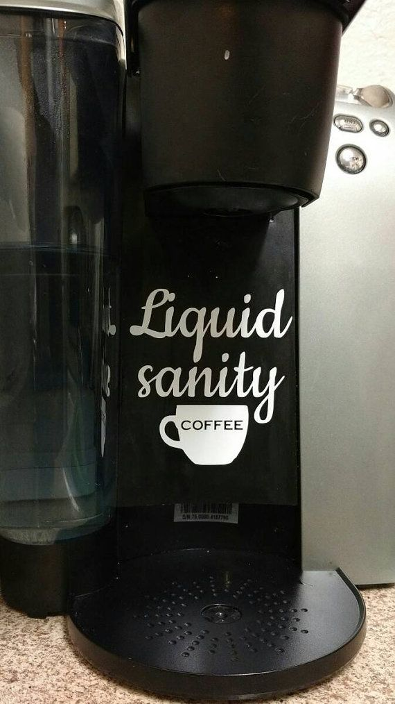 """Liquid sanity"" keurig coffee maker vinyl decal"
