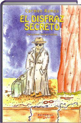 El disfraz secreto. Autora: Carmen Ramos