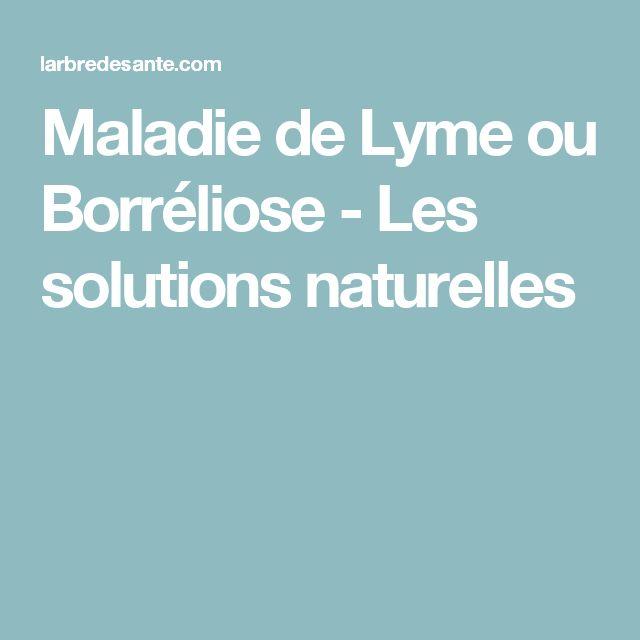 Maladie de Lyme ou Borréliose - Les solutions naturelles
