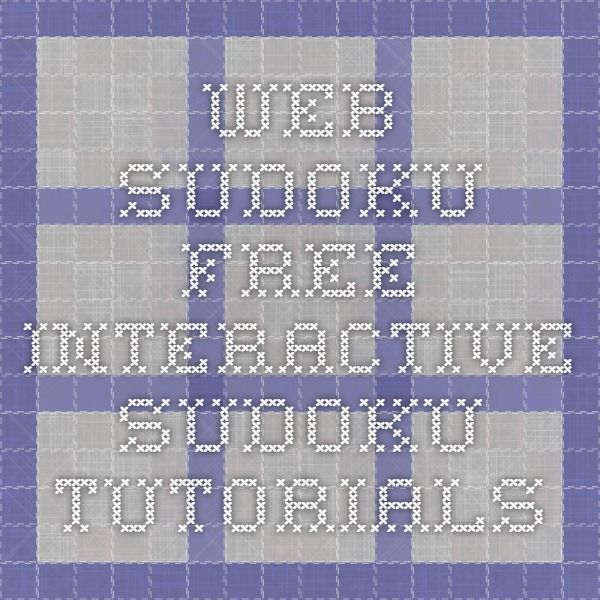 Web Sudoku - Free Interactive Sudoku Tutorials