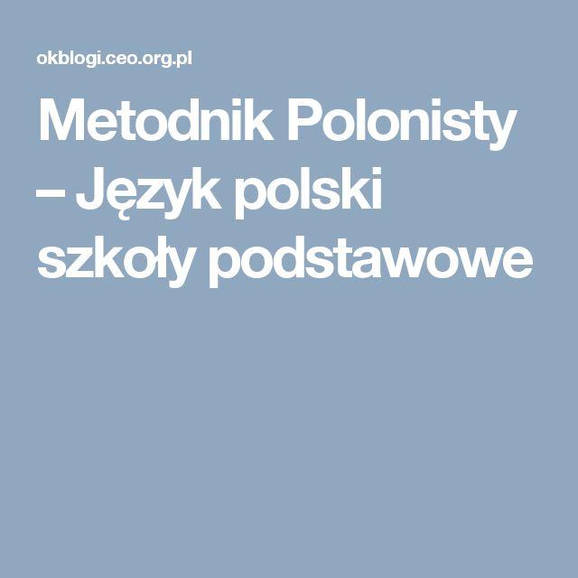 Metodnik Polonisty – Język polski szkoły podstawowe