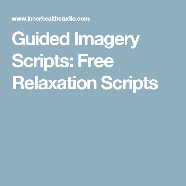 Guided Imagery Scripts: Free Relaxation Scripts