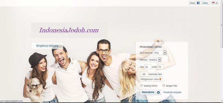 Situs website kontak jodoh indonesia terbaik diantara yang paling terbaik. buat anda yang singgle, jomblo yang ingin mencari tema, sahabat, kencan dan jodoh sesuai dambaan hati anda. daftarkan profil anda gratis hanya di : www.indonesiajodoh.com