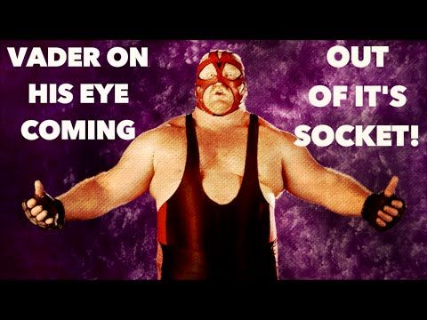 Big Van Vader on his eyeball coming out of its socket during a match! - YouTube
