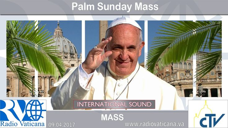 The Celebration of Palm Sunday, ( #PalmSunday ), The Celebration of The Sunday of The Passion of Our Lord Jesus Christ, ( #PassionSunday, #Passio, #ThePassion, #Passion ), Sunday, the 9th of April, 2017, His Holiness Pope Francis, Jorge Mario Bergoglio of The Society of Jesus, ( #PopeFrancis ), The Square of The Papal Basilica of Saint Peter in The Vatican, #VaticanNews