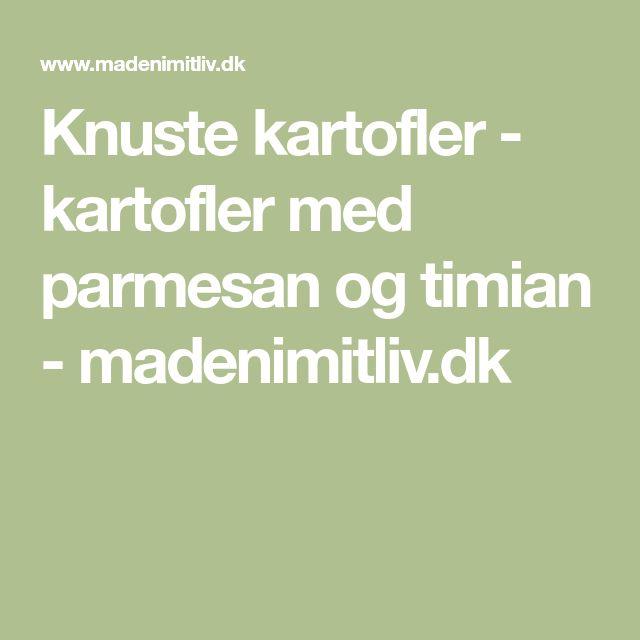 Knuste kartofler - kartofler med parmesan og timian - madenimitliv.dk