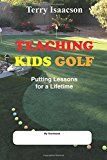 Teaching Kids Golf: Putting Lessons for a Lifetime