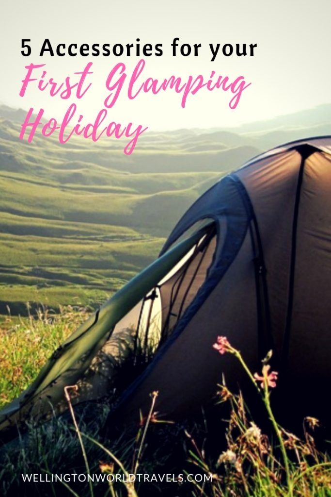 5 Accessories For Your First Glamping Holiday Wellington World Travels Glamping Holidays Glamping Camping Lights