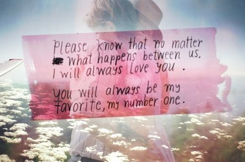 Please Know That No Matter What Happens Between Us I Will