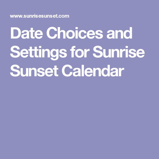 Date Choices and Settings for Sunrise Sunset Calendar