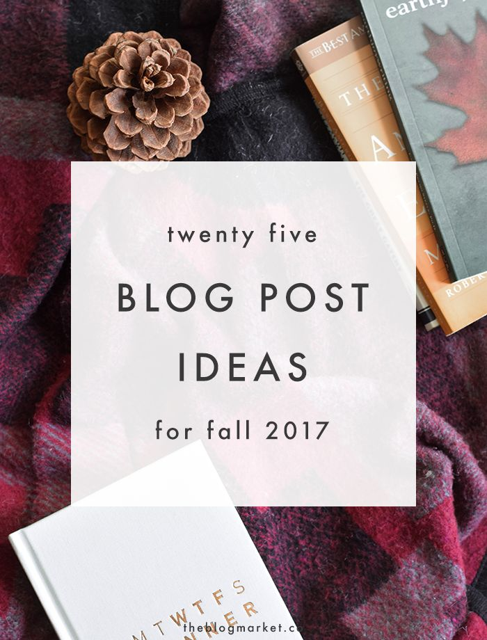 25 Fresh Fall Blog Post Ideas