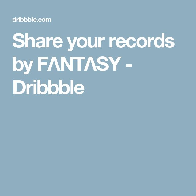 Share your records by FΛNTΛSY - Dribbble