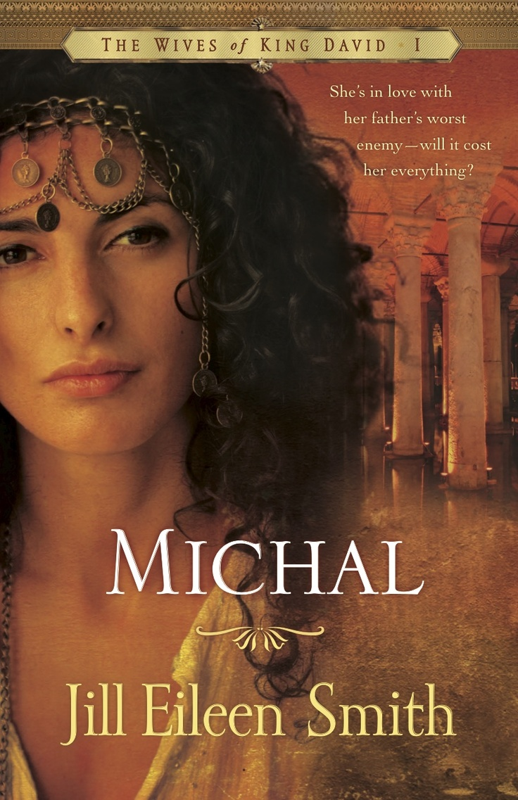 Michal, Book 1, Wives Of King David Series (revell Books, A Division