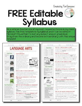 Updated as a PowerPoint file for the 2015-2016 school year!As a veteran teacher, one of my most requested forms is my class syllabus. This free download provides you with my ELA class syllabus, but since it is an editable PowerPoint file you can tailor it to suit any grade level or subject area.The template includes areas for course expectations, course information, class rules, class expectations, grading policy, absent work policy, etc.
