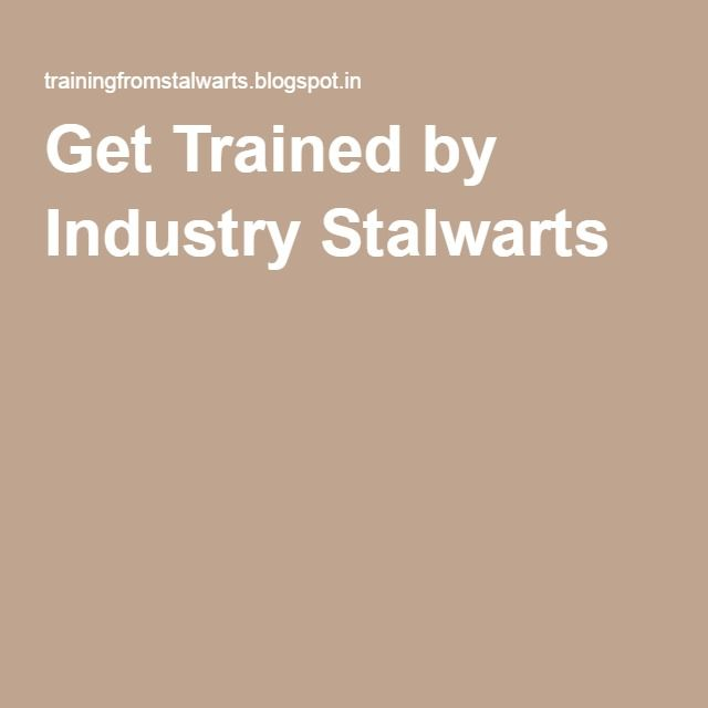 Get Trained by Industry Stalwarts