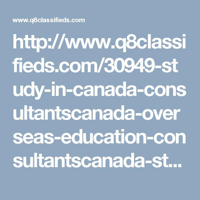 http://www.q8classifieds.com/30949-study-in-canada-consultantscanada-overseas-education-consultantscanada-study-consultantsinternational-canada-education-visa-consultants/details.html