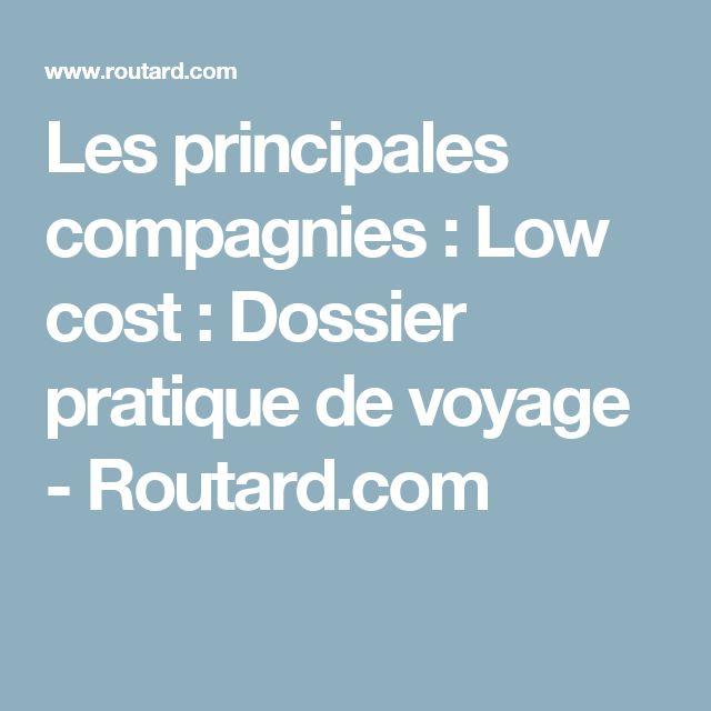 Les principales compagnies : Low cost : Dossier pratique de voyage - Routard.com