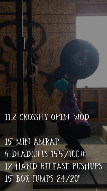 Crossfit Open WOD 11.2 - 15 min AMRAP: 9 deadlifts 155/100#, 12 hand release pushups, 15 box jumps 24/20""