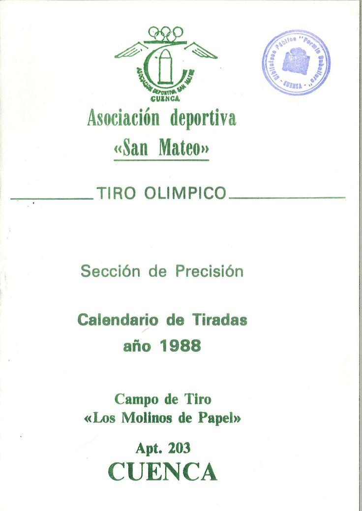 """Calendario de Tiradas de Tiro Olímpico organizadas por la Asociación Deportiva """"San Mateo"""" de Cuenca para el año 1988 en el Campo de Tiro """"Los Molinos de Papel"""" #Cuenca #TiroOlimpico"""