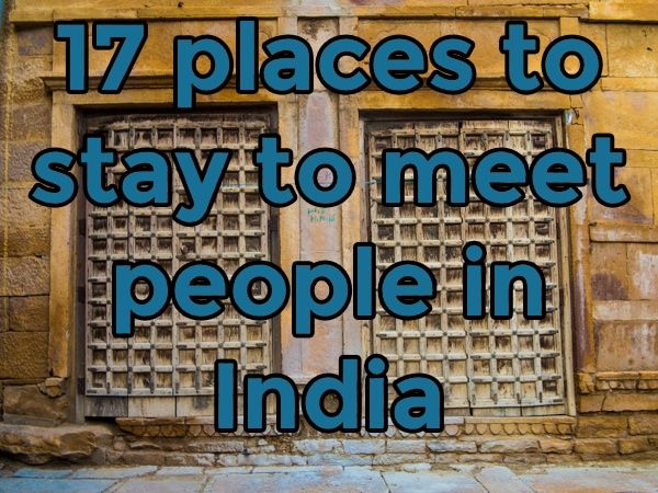 17 best places to stay to meet people in India when travelling solo. - http://troy-story.com/17-best-places-stay-meet-people-india/ #travel #blog