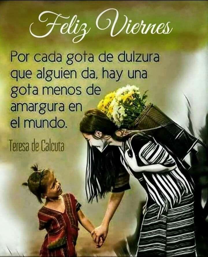 Pin De Claris Martinez En Paz Y Bien Feliz Semana Amargura Feliz Viernes