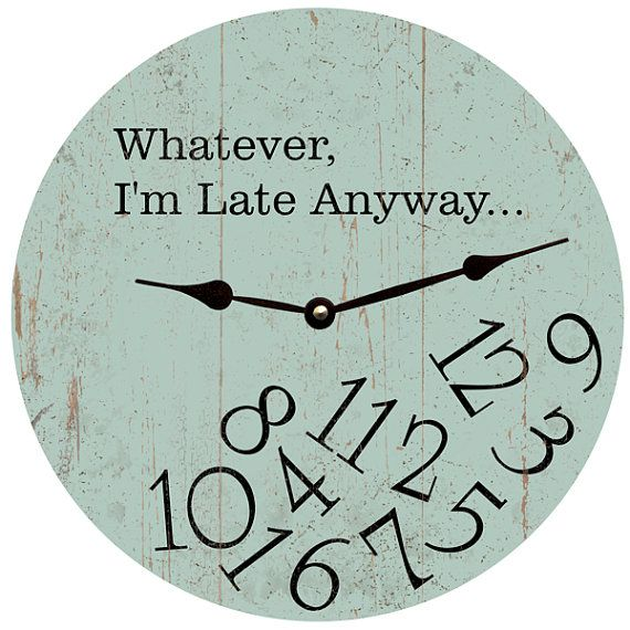 Whatever I'm Late Anyway Clock- Seafoam Green Whatever Wall Clock